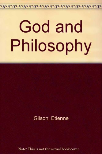 God and Philosophy - ?tienne Gilson
