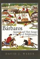 Barbaros: Spaniards and Their Savages in the Age of Enlightenment