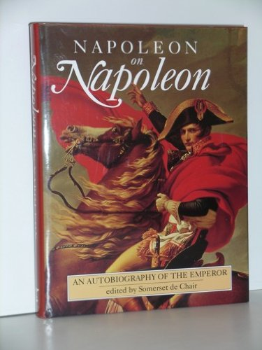 Napoleon on Napoleon: An Autobiography of the Emperor