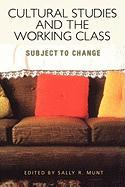 Cultural Studies and the Working Class