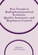 New Trends in Radiopharmaceutical Synthesis, Quality Assurance, and Regulatory Control