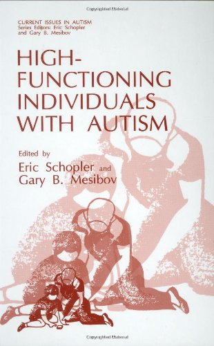 High-Functioning Individuals with Autism (Current Issues in Autism) - Eric Schopler; Gary B. Mesibov