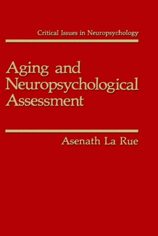 Aging and Neuropsychological Assessment (Critical Issues in Neuropsychology) - Asenath LaRue