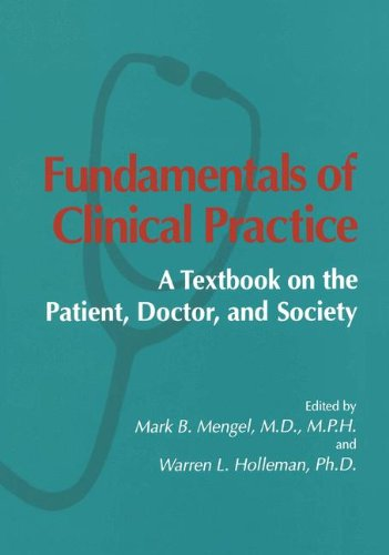 Fundamentals of Clinical Practice: A Textbook on the Patient, Doctor, and Society (Psychophysiology and Medicine) - Mark B. Mengel; Warren L. Holleman