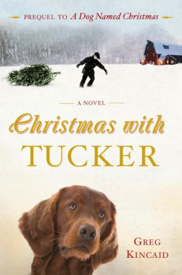 Christmas with Tucker - Greg Kincaid