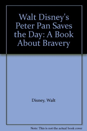 Walt Disney's Peter Pan Saves the Day: A Book About Bravery - Walt Disney