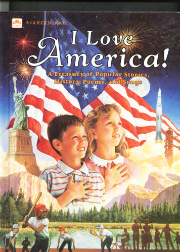 I Love America!: A Tresury of Popular Stories, History, Poems, and Songs - Shelagh Canning