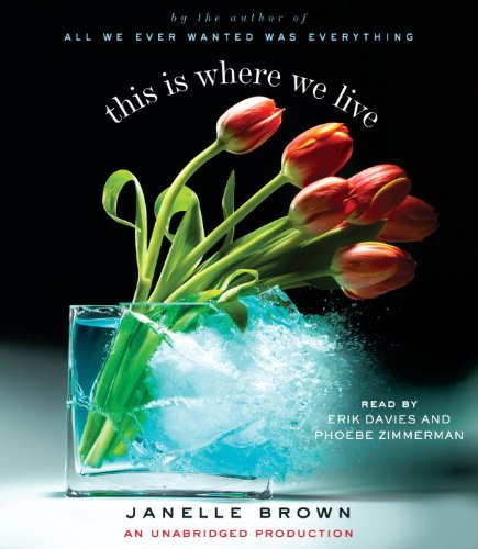 This Is Where We Live: A Novel - Janelle Brown