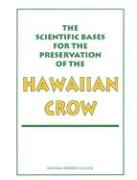The Scientific Bases for the Preservation of the Hawaiian Crow