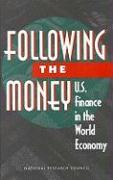 Following the Money: U.S. Finance in the World Economy