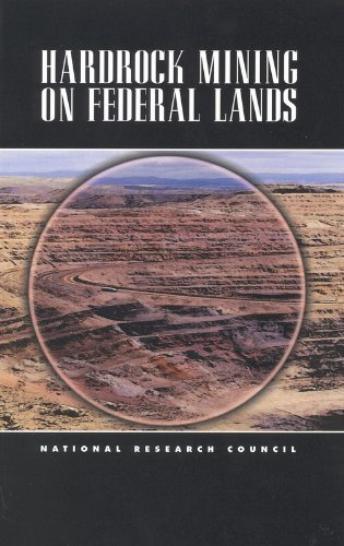 Hardrock Mining on Federal Lands - Committee on Hardrock Mining on Federal Lands; Environment and Resources Commission on Geosciences; Division o