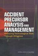 Accident Precursor Analysis and Management: Reducing Technological Risk Through Diligence