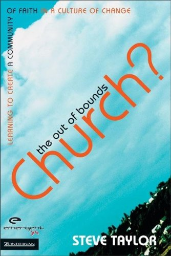 The Out of Bounds Church?: Learning to Create a Community of Faith in a Culture of Change (emergentYS) - Steve Taylor