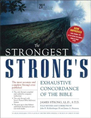 The Strongest Strong's Exhaustive Concordance, Value Price: 21st Century Edition - James Strong; John R. Kohlenberger III; James A. Swanson