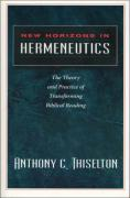 New Horizons in Hermeneutics: The Theory and Practice of Transforming Biblical Reading