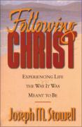 Following Christ: Experiencing Life the Way It Was Meant to Be