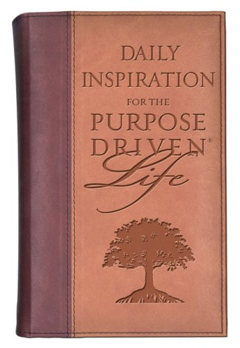 Daily Inspiration for the Purpose-Drivenr Life - Rick Warren