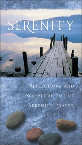 Serenity: Reflections and Scripture on the Serenity Prayer - Zondervan