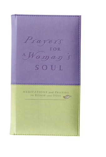 Prayers for a Woman's Soul Deluxe: Meditations and Prayers to Renew Your Soul - Zondervan