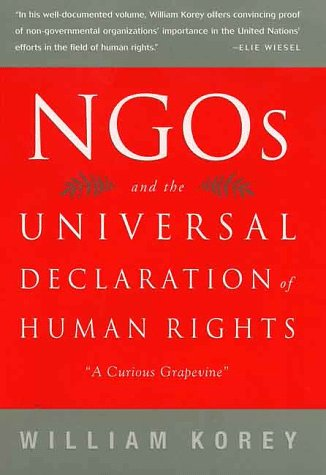 NGO's and the Universal Declaration of Human Rights: A Curious Grapevine - William Korey