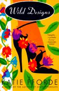 Wild Designs: A Novel by the Author of Stately Pursuits
