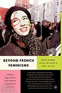 Beyond French Feminisms: Debates on Women, Politics, and Culture in France, 1980-2001