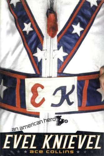 Evel Knievel: An American Hero - Ace Collins
