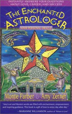 The Enchanted Astrologer : Your Personal Oracle - Monte Farber; Amy Zerner