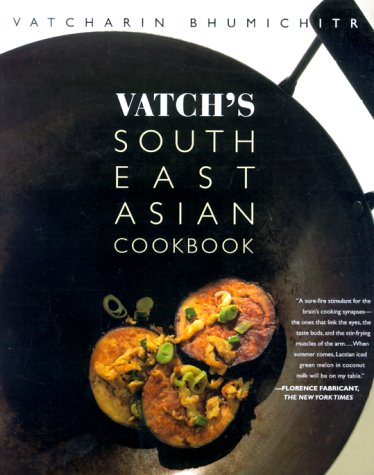 Vatch's Southeast Asian Cookbook - Vatcharin Bhumichitr