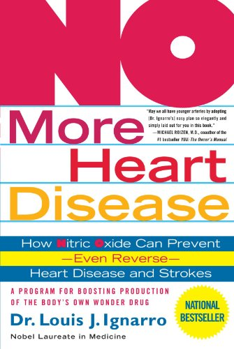 NO More Heart Disease: How Nitric Oxide Can Prevent--Even Reverse--Heart Disease and Strokes - Louis Ignarro
