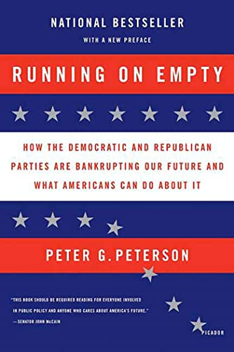 Running on Empty: How the Democratic and Republican Parties Are Bankrupting Our Future and What Americans Can Do About It - Peterson, Peter G.