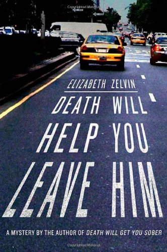 Death Will Help You Leave Him: A Mystery - Elizabeth Zelvin