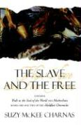 The Slave and the Free: Books 1 and 2 of 'The Holdfast Chronicles': 'Walk to the End of the World' and 'Motherlines'