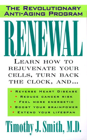 Renewal: The Anti-Aging Revolution - Timothy J. Smith