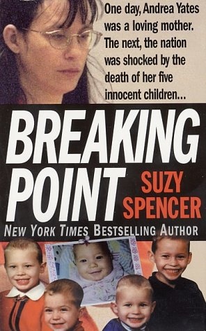 Breaking Point (St. Martin's True Crime Library) - Suzy Spencer
