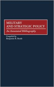 Military and Strategic Policy: An Annotated Bibliography