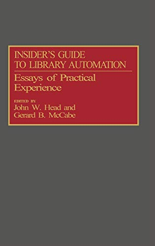 Insider's Guide to Library Automation: Essays of Practical Experience (New Directions in Information Management) - Head, John W., McCabe, Gerard B.