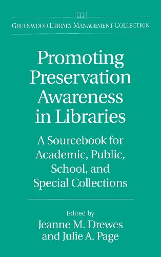 Promoting Preservation Awareness in Libraries: A Sourcebook for Academic, Public, School, and Special Collections (Greenwood Library Managem - Jeanne M. Drewes; Julie Page