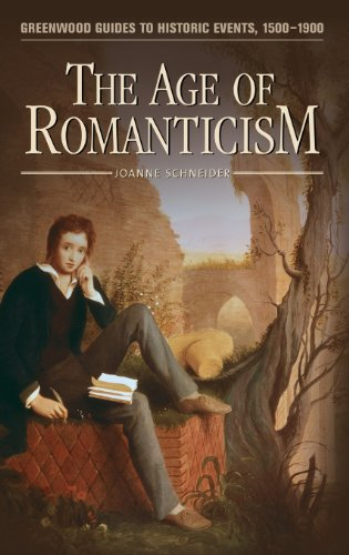 The Age of Romanticism (Greenwood Guides to Historic Events 1500-1900) - Joanne F. Schneider