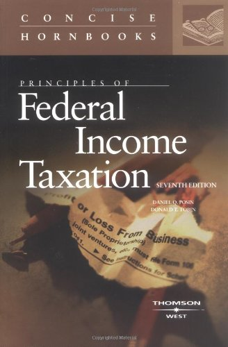 Principles of Federal Income Taxation (Concise Hornbook Series) - Daniel Posin Jr; Donald Tobin
