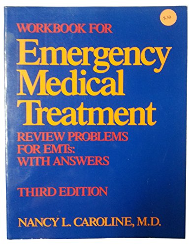 Workbook for Emergency Medical Treatment: Review Problems for Emts With Answers - Nancy L. Caroline