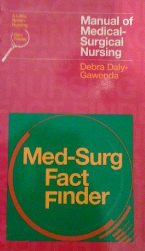 Med-Surg Fact Finger: Manual of Medical-Surgical Nursing (Little, Brown Nursing Fact Finder) - Daly-Gawenda, Debra