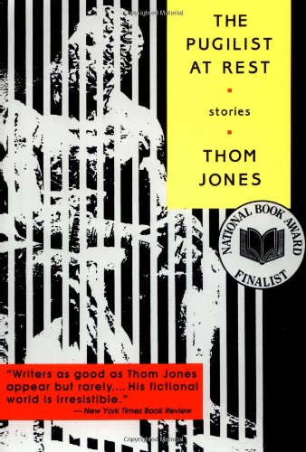 The Pugilist at Rest: Stories - Thom Jones
