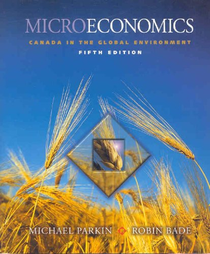 Microeconomics: Canada in the Global Environment - PARKIN BLADE