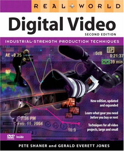 Real World Digital Video (2nd Edition) - Pete Shaner; Gerald Everett Jones