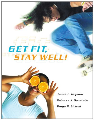 Get Fit, Stay Well! - Janet Hopson; Rebecca J. Donatelle; Tanya Littrell