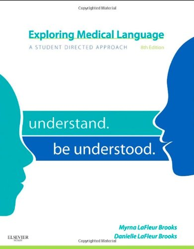 Exploring Medical Language: A Student-Directed Approach, 8e - Myrna LaFleur Brooks RN BEd; Danielle LaFleur Brooks MEd MA
