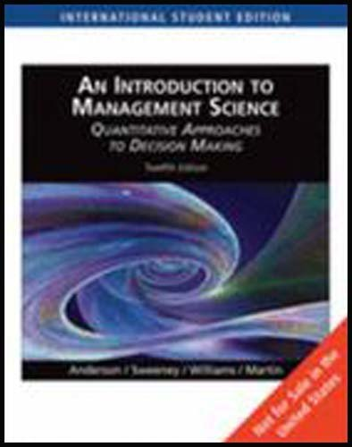 An Introduction to Management Science: Quantitative Approaches to Decision Making (International Edition) - David Anderson