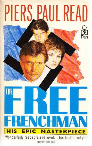 The Free Frenchman - PIERS PAUL READ