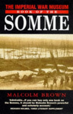 The Imperial War Museum Book of Somme - Malcolm Brown